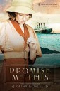 Promise Me This by Author Cathy Gohlke
