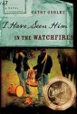 I Have Seen Him in the Watchfires by Author Cathy Gohlke